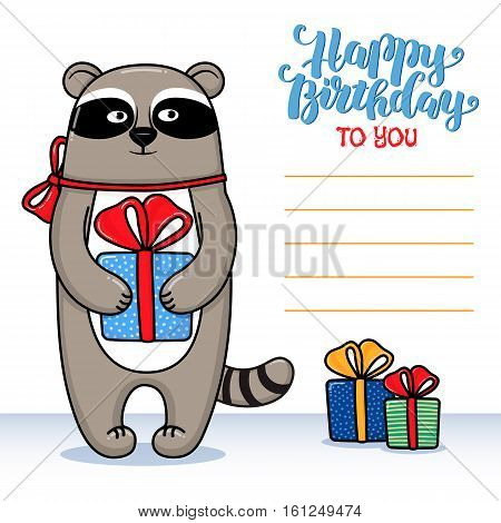 Happy birthday greeting card with raccoon holding a gift, lettering and lines for congratulations and signature, cartoon vector illustration. Happy birthday greeting card design with raccoon and gifts