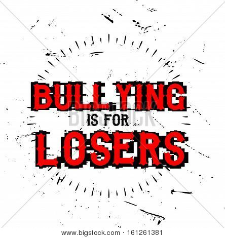 bullying is for losers icon grunge retro vintage