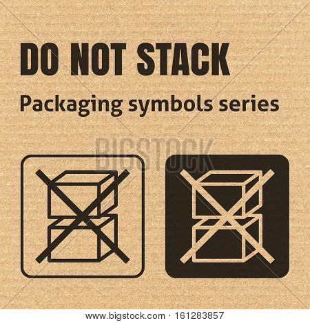 Do Not Stack Packaging Symbol On A Corrugated Cardboard Background. For Use On Cardboard Boxes, Pack