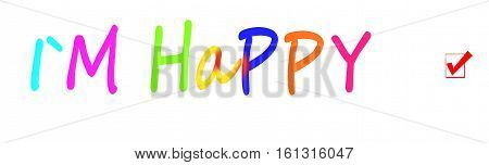 Words I`m happy written in photoshop on white background with checkbox