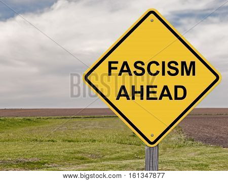 Caution Sign - Fascism Ahead Warning Signal