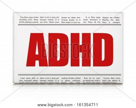 Medicine concept: newspaper headline ADHD on White background, 3D rendering