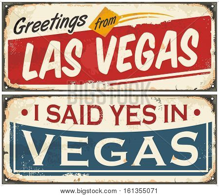 Las Vegas retro tin signpost design set on old rusty background. Greetings from Las Vegas. I said Yes in Vegas.
