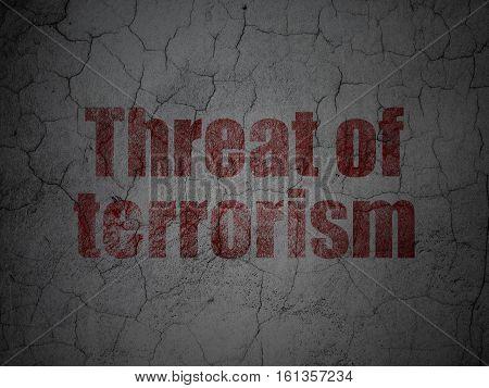 Politics concept: Red Threat Of Terrorism on grunge textured concrete wall background