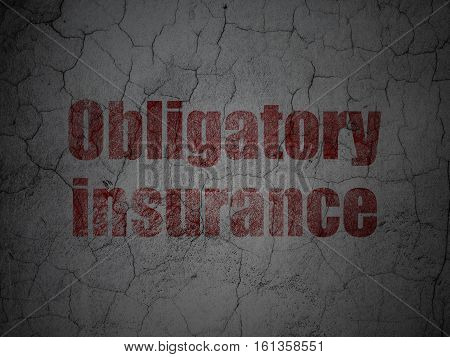 Insurance concept: Red Obligatory Insurance on grunge textured concrete wall background