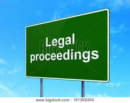 Law concept: Legal Proceedings on green road highway sign, clear blue sky background, 3D rendering