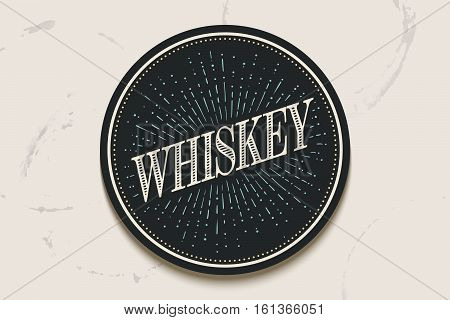 Beverage coaster for glass with inscription Whiskey, light rays and sunburst. Circle for placing drink glass or bottle, vintage drawing for bar, pub, whiskey themes. Vector Illustration