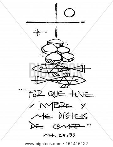 Hand drawn vector illustration or drawing of a Christian Cross other symbols and a phrase in spanish that says: Porque tuve hambre y me disteis de comer which means: Because I was hungry and yoy fed me