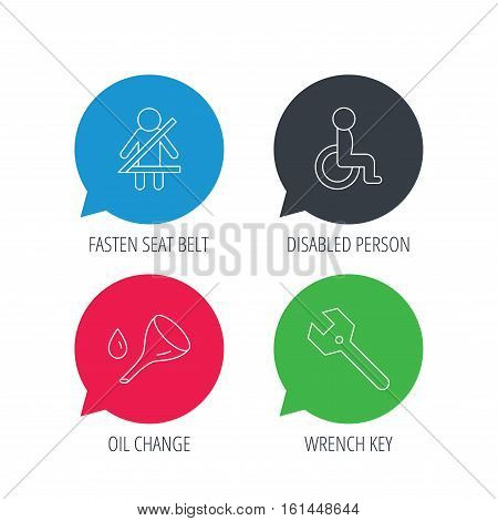 Colored speech bubbles. Wrench key, oil change and fasten seat belt icons. Disabled person linear sign. Flat web buttons with linear icons. Vector