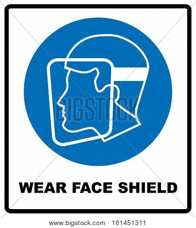 Wear a face shield sign. Information mandatory symbol in blue circle isolated on white. Vector illustration