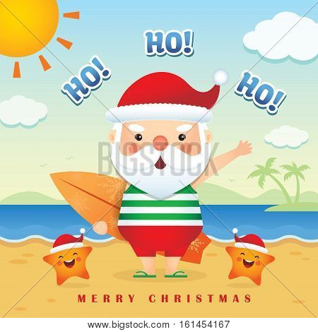 Merry Christmas greetings of cute cartoon santa claus wearing tank top, short pants & slippers holding surfboard together with cute starfish. Summer Christmas vector illustration. Happy holiday.