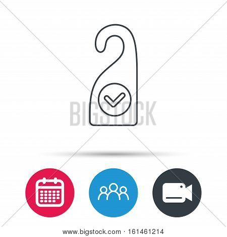 Clean room icon. Hotel door hanger sign. Maid service symbol. Group of people, video cam and calendar icons. Vector
