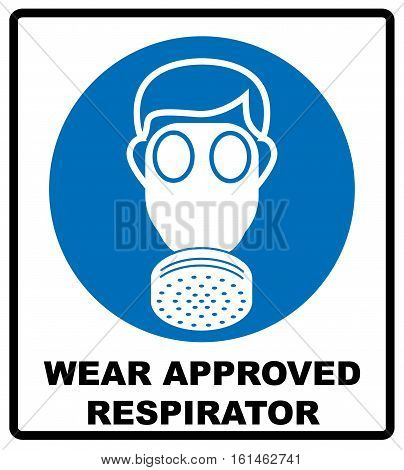 Wear approved respirator icon isolated on white background. Protection symbol. Information mandatory symbol in blue circle isolated on white. Vector illustration