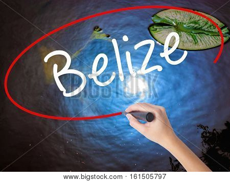 Woman Hand Writing Belize With Marker Over Transparent Board