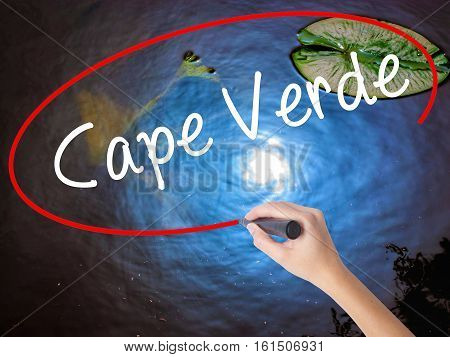 Woman Hand Writing Cape Verde With Marker Over Transparent Board