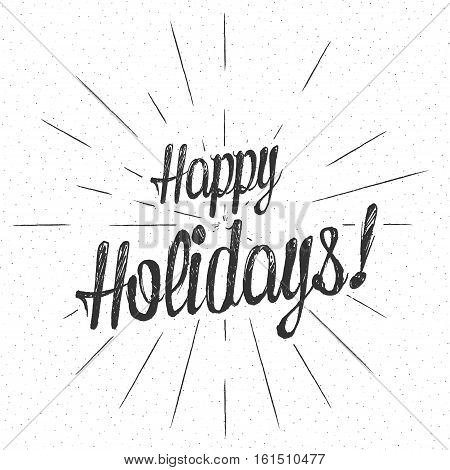 Monochrome text Happy Holidays for greeting card, flyer, poster logo with text lettering, light rays of burst. Isolated on white. Vector illustration.