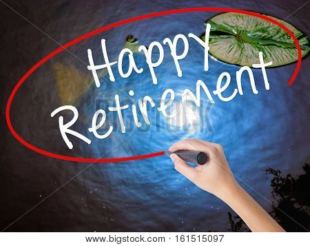 Woman Hand Writing Happy Retirement  With Marker Over Transparent Board