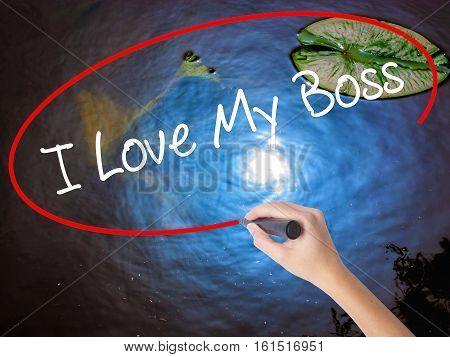 Woman Hand Writing I Love My Boss With Marker Over Transparent Board