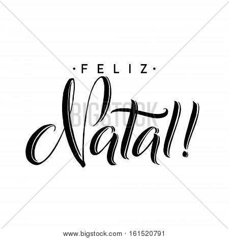 Feliz Natal. Merry Christmas Calligraphy Template in Portuguese. Greeting Card Black Typography on White Background. Vector Illustration Hand Drawn Lettering