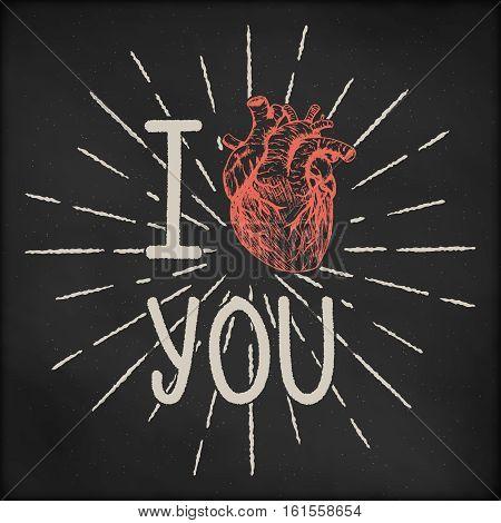 Hand drawn vector illustration - creative vintage valentines day card design, real human heart with sunburst, black chalkboard grunge background. I love you.