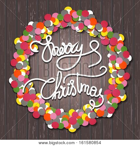 Vector Christmas greeting card with wreath made out of colorful circles. Hand written phrase Holly Jolly framed by the wreath. Wooden background, brown vertical planks.