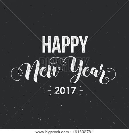 Happy New Year 2017 - modern calligraphy lettering, vintage letterpress effect. Vector illustration for greeting cards, posters, banners.
