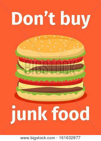 Dont buy junk food poster desing with burger. Vector illustration