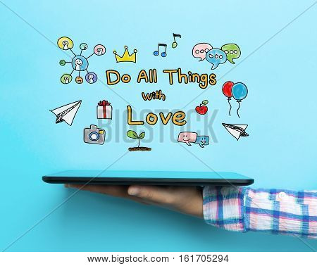 Do All Things With Love Concept With A Tablet