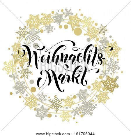Christmas Sale German text Weihnachtsmarkt poster gold glitter wreath ornament snowflake decoration. Calligraphy lettering. Weihnachten holiday seasonal discount background, shop banner, placard