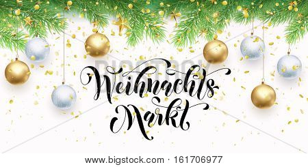 Christmas Sale market German text Weihnachtsmarkt banner gold glitter Christmas tree branches, golden ball, stars ornament snowflake decoration. Calligraphy lettering. Discount background