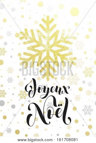 Joyeux Noel French Merry Christmas greeting card. Golden glitter snowflake and gold glittering snow balls pattern on white background. Hand drawn calligraphy lettering for holiday poster