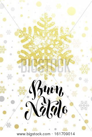 Italian Merry Christmas greeting card Buon Natale with golden glitter snowflake and gold glittering snow balls pattern on white background. Hand drawn calligraphy lettering for holiday premium design