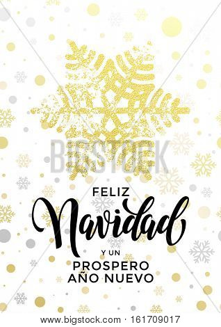 Spanish Merry Christmas text Feliz Navidad, New Year Prospero Ano Nuevo. Golden glitter snowflake, gold glittering snow balls pattern on white background. Calligraphy lettering holiday greeting card