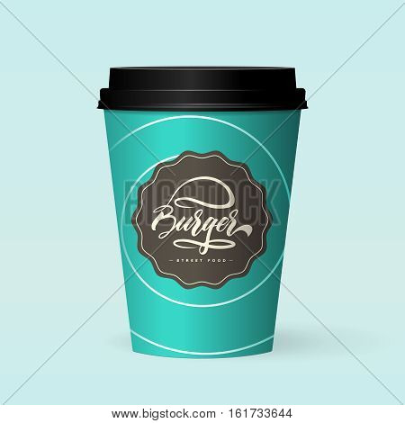 Premium quality realistic paper coffee cup vector illustration isolated on blue background. Web infographic fast food photorealistic mockup. Hand lettering calligraphy burger logo design concept.