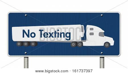 No Texting Road Sign A blue Road Sign with text No Texting and a truck isolated over white 3D Illustration