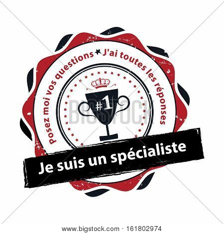 I'm a specialist (expert). Ask me and you'll get a professional answer - French language.  Grunge label / stamp for experts, in French language. Print colors (CMYK) used
