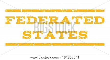 Federated States watermark stamp. Text tag between horizontal parallel lines with grunge design style. Rubber seal stamp with scratched texture. Vector yellow color ink imprint on a white background.
