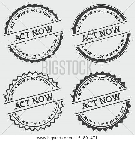 Act Now Insignia Stamp Isolated On White Background. Grunge Round Hipster Seal With Text, Ink Textur