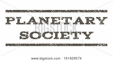 Planetary Society watermark stamp. Text tag between horizontal parallel lines with grunge design style. Rubber seal stamp with dirty texture. Vector grey color ink imprint on a white background.