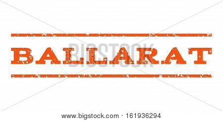 Ballarat watermark stamp. Text caption between horizontal parallel lines with grunge design style. Rubber seal stamp with unclean texture. Vector orange color ink imprint on a white background.