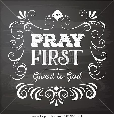 Pray First Give it to God Calligraphic Prayer Poster Christian Emblem