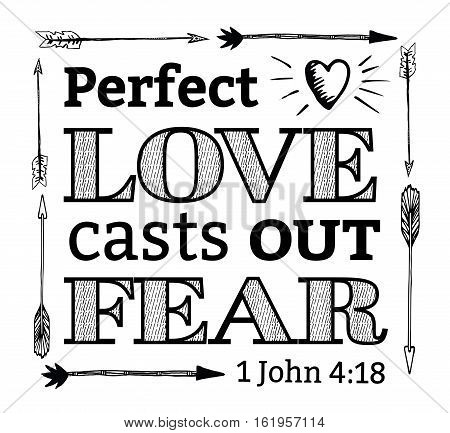 Perfect Love Casts out Fear Christian Hand Drawn Bible Scripture Design with arrow border and heart icon with light rays from 1 john black on white background
