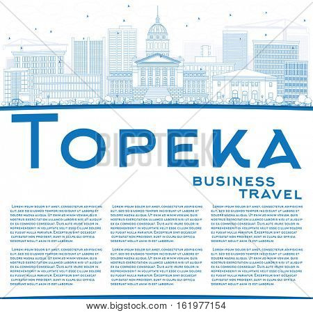 Outline Topeka Skyline with Blue Buildings and Copy Space. Vector Illustration. Business Travel and Tourism Concept with Modern Architecture. Image for Presentation Banner Placard and Web Site.