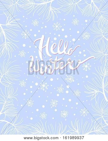 Hello winter card with white frosted pine branch frame snowflakes and lettering on blue background.