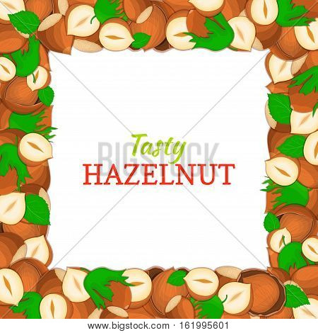 Square frame composed of delicious hazelnut nut. Vector card illustration. Nuts frame, walnut fruit in the shell, whole, shelled, leaves appetizing looking for packaging design of healthy food, menu