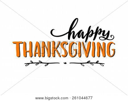 Happy Thanksgiving. Handwritten Thanksgiving Lettering Typography Poster With Ethnic Elements. Moder