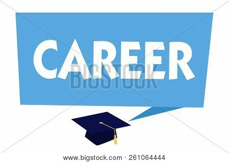 Text Sign Showing Career. Conceptual Photo Undertaken For Period Persons Life With Opportunities For