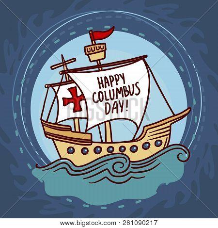 Ship Columbus Day Concept Background. Hand Drawn Illustration Of Ship Columbus Day Vector Concept Ba