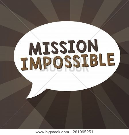 Handwriting Text Writing Mission Impossible. Concept Meaning Difficult Dangerous Assignment Isolated
