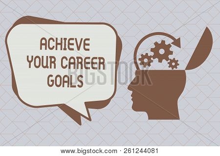 Text Sign Showing Achieve Your Career Goals. Conceptual Photo Reach For Professional Ambition And Ob